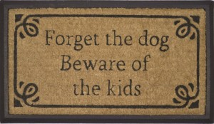 "Doormat ""Forget The Dog, Beware Of The Kids"""